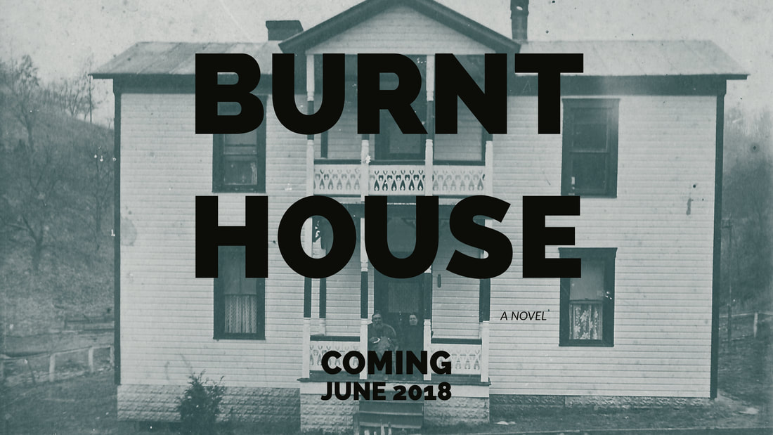 Burnt House, West Virginia, gothic, novel, Appalachia, Lowell Mick White