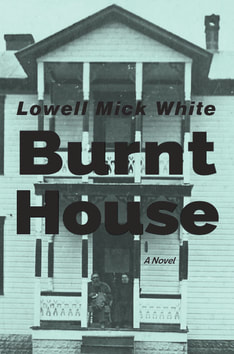 best West Virginia novel, Appalachian fiction, gothic, Lowell Mick White