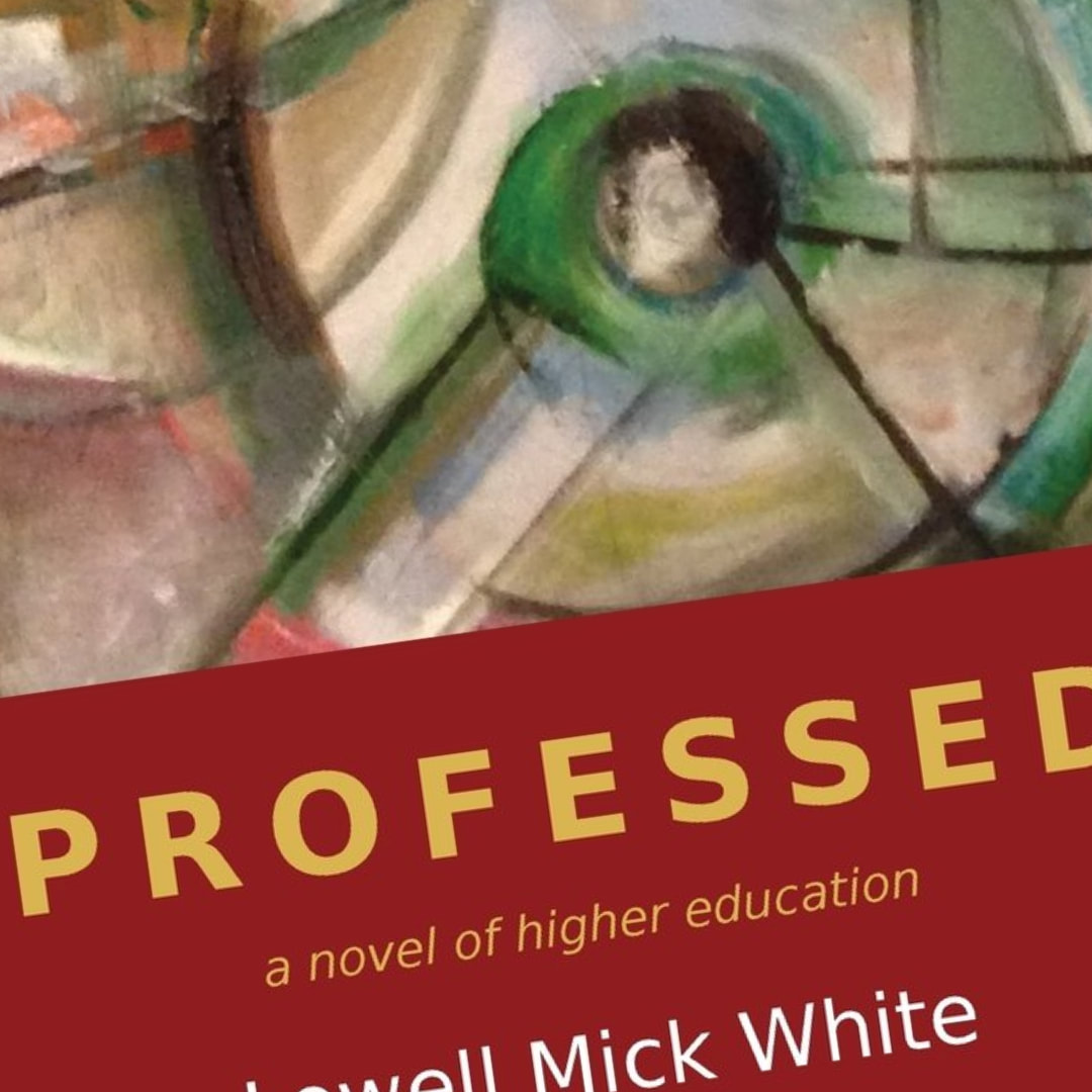 Lowell Mick White, Professed, Novelist, Austin, University of Texas