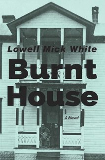 Burnt House, West Virginia, Appalachia, fiction, novel, gothic